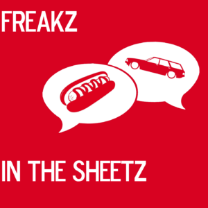 Freakz In The Sheetz Podcast